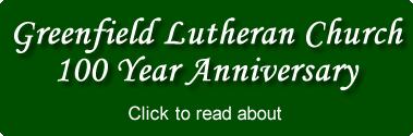 Greenfield Lutheran Church - Harmony, Minnesota - 100 Year Anniversary